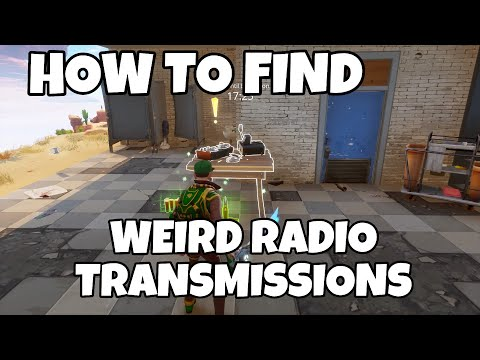 HOW TO FIND WEIRD RADIO TRANSMISSIONS IN FORTNITE SAVE THE W