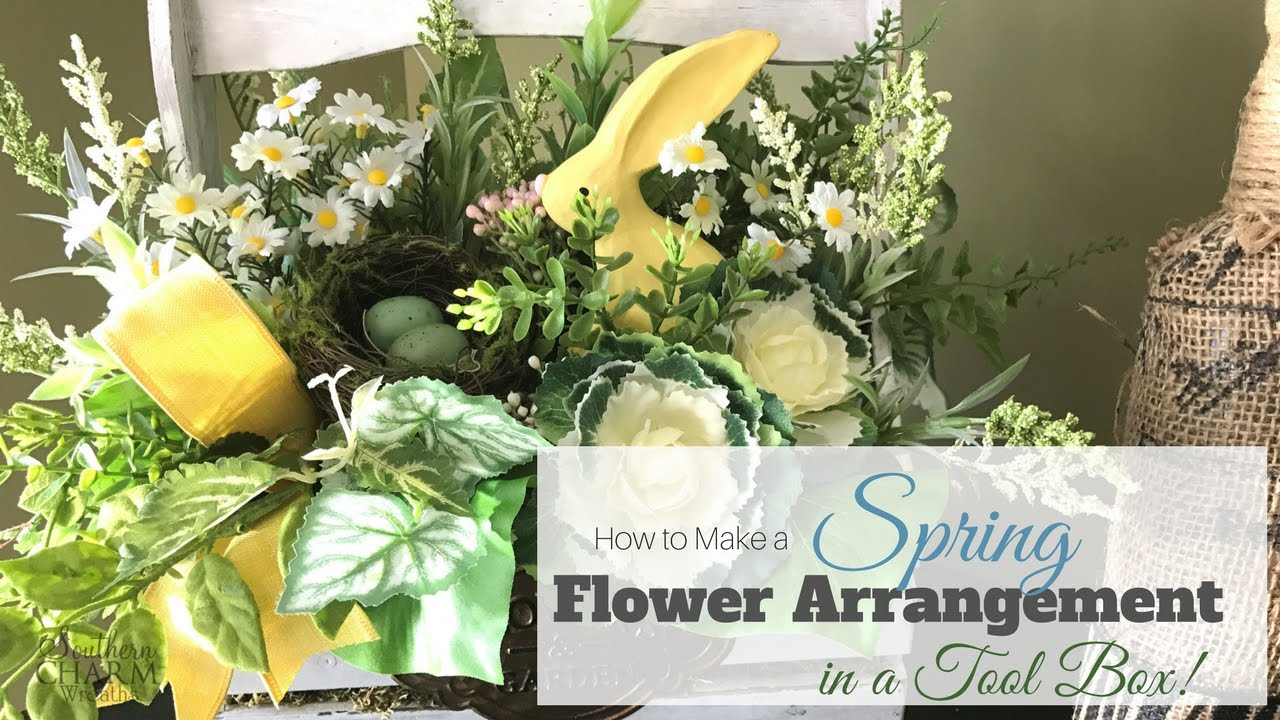How To Make A Simple Spring Flower Arrangement In A Toolbox Youtube
