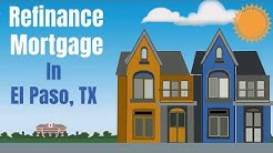 Refinance Mortgage In El Paso, TX