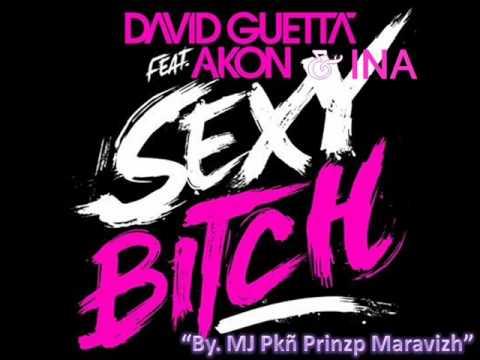 David Guetta Ft. Akon & Ina - Sexy Bitch (mix)