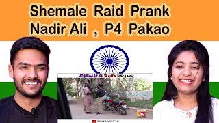 [9.68 MB] Indian Reaction on Nadir Ali Prank | Shemale Raid Prank | P4 Pakao | Swaggy d