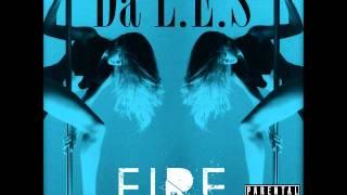 Da L.E.S - Fire (NEW 2013)
