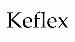 How to Pronounce Keflex