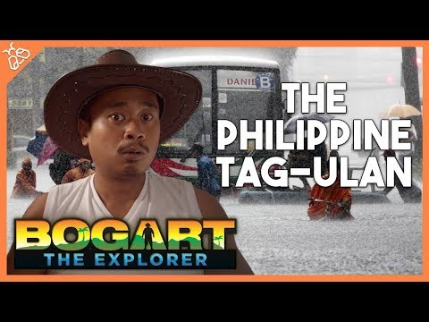 Five Things You Find During The Philippine Tag-Ulan (with Bogart the Explorer)