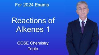 "GCSE Science Revision Chemistry ""Reactions of Alkenes 1"" (Triple)"
