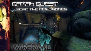 Warframe: Natah Quest- Scan The New Drones