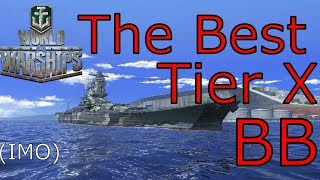 World of Warships- The Best Tier X BB.....in my opinion