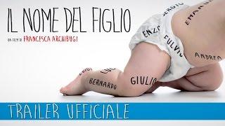 IL NOME DEL FIGLIO - Trailer Ufficiale Italiano