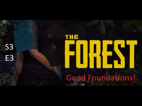 The Forest S3 E3 (Good Foundations)