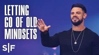 What Old Mindsets Do You Need To Let Go Of? | Steven Furtick