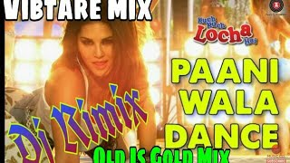 Paani Wala Dance Dj Mix Song {Dj Hard Bass Mix}