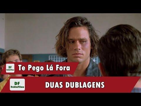 Te Pego Lá Fora - Duas Dublagens (Herbert Richers/Audiocorp)