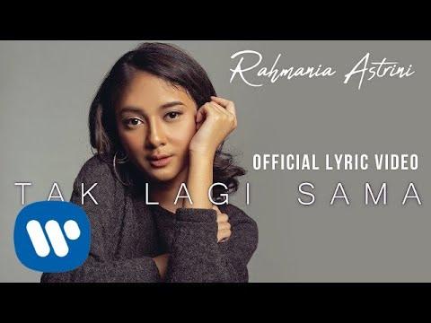 Rahmania Astrini - Tak Lagi Sama (Official Lyric Video)