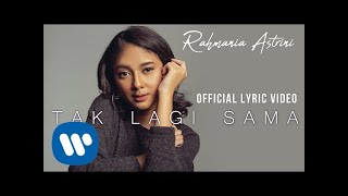 Download Rahmania Astrini - Tak Lagi Sama (Official Lyric Video)