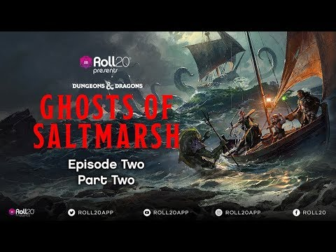 Ghosts of Saltmarsh | Episode 2.2 | Roll20 Games Master Series
