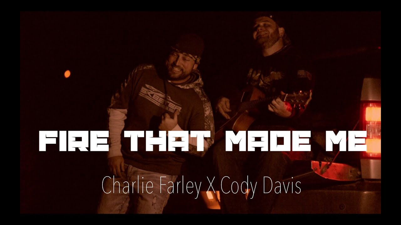 Charlie Farley X Cody Davis- Fire That Made Me (Official Lyric Video)
