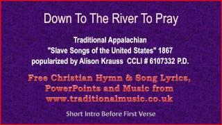 Down To The River To Pray - Hymn Lyrics & Music