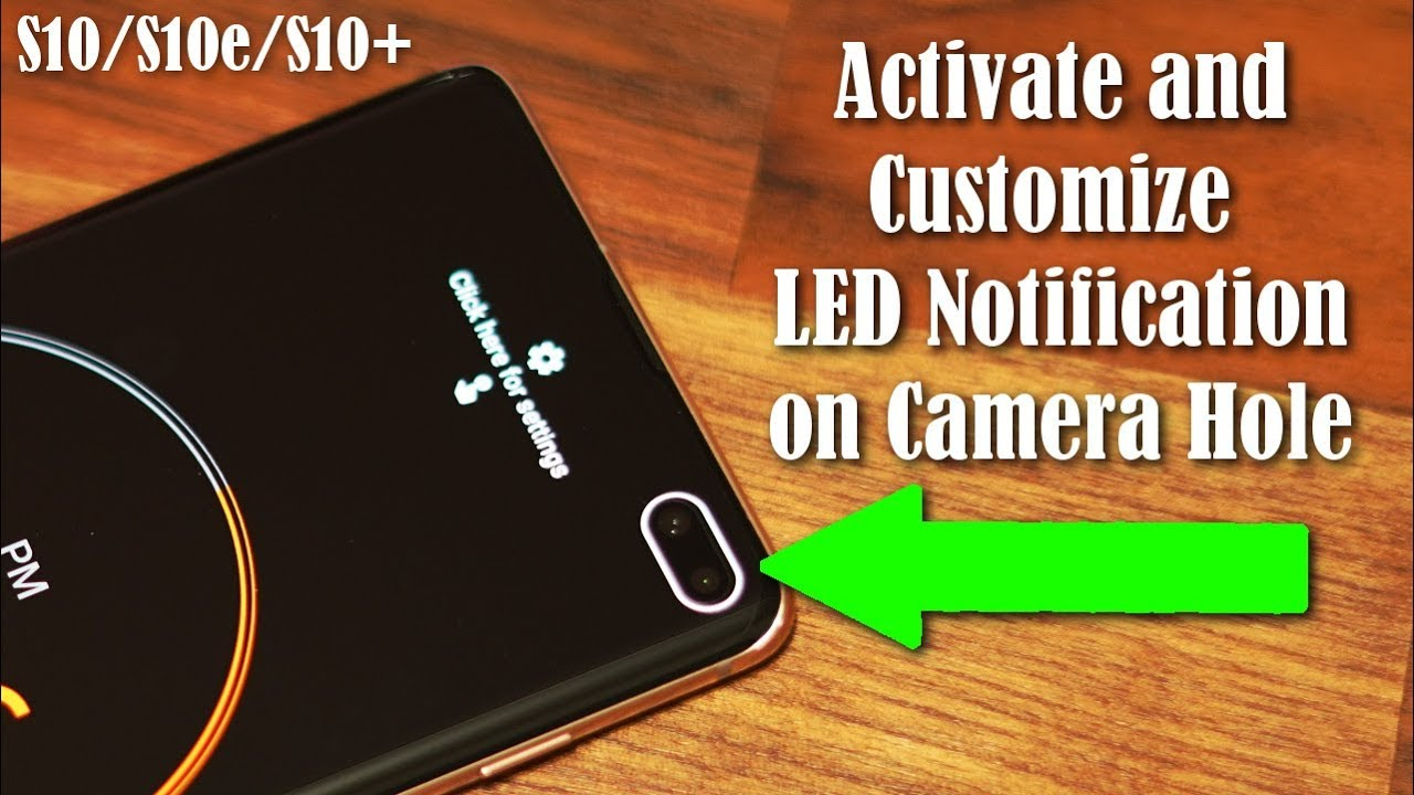 Samsung Galaxy S10 - Activate Camera Hole LED Notification Light (AMAZING)