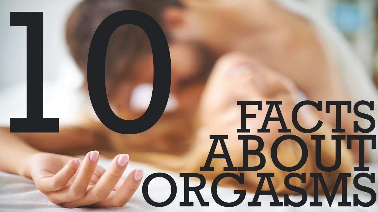10 Surprising Facts About Orgasms You Really Want to Know