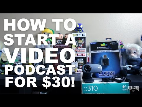 How to Start a Video Podcast for $30