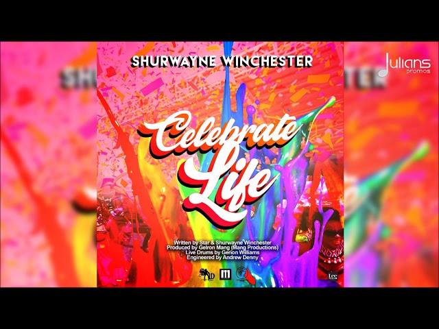Shurwayne Winchester - Celebrate Life