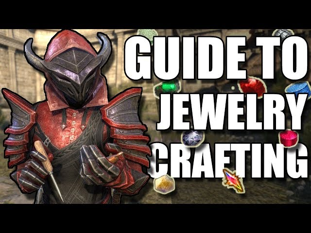 COMPLETE Guide to JEWELRY CRAFTING in ESO (Elder Scrolls
