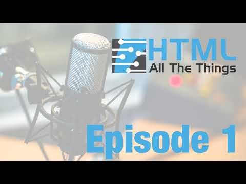 Pathways & Foundations | HTML All The Things Podcast - Episode 1