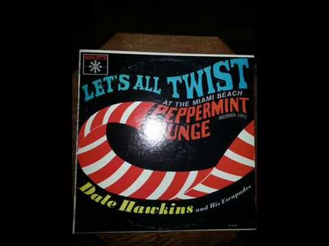 DALE HAWKINS AND HIS ESCAPADES -  LETS ALL TWIST -  ( full album) ROULETTE R25175