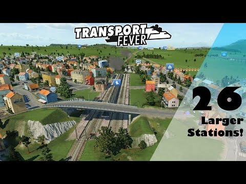 Transport Fever: Larger Stations! - EU Free Play Part 26