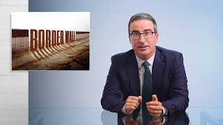 Border Wall II: Last Week Tonight with John Oliver (HBO)