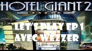 Hotel Giant 2 - La récéption et les chambres de luxe - Episode 1