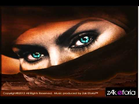 ZAK EFORIA - Beautiful Arabic Persian Oriental Belly Dance Chillout Music 2013