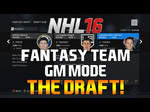 NHL 16: Fantasy Team GM Mode - THE DRAFT!