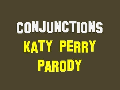 Conjunctions (Katy Perry parody)
