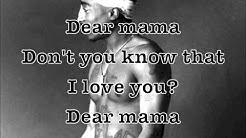 Tupac - Dear Mama Remix Ft. Anthony Hamilton