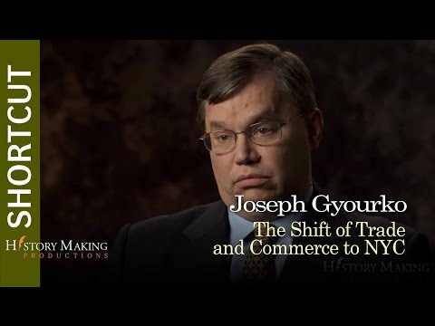 Joseph Gyourko on The Shift of Trade and Commerce to New York