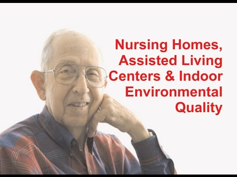 Nursing Homes, Assisted Living Centers & Indoor Environmental Quality