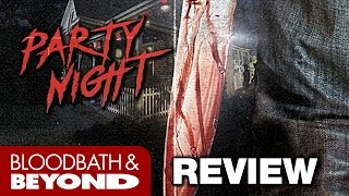 Party Night (2017) - Horror Movie Review