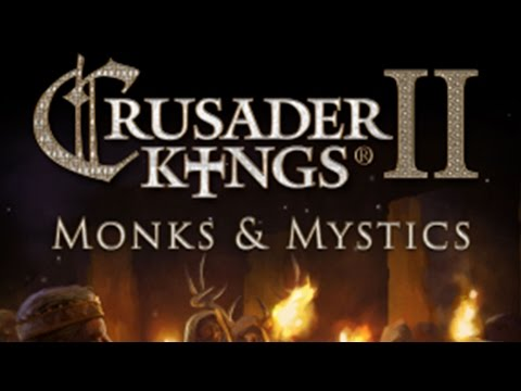 Crusader Kings II: Monks and Mystics -- Devil Woman Livestream - Part 1