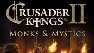 Crusader Kings II: Monks and Mystics -- Devil Woman Livestream - Part 1