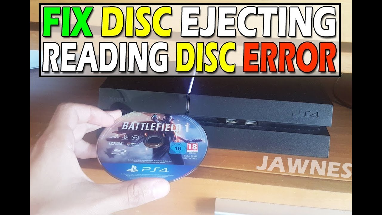 3 METHODS TO FIX DISC EJECTING/READING ERROR ON YOUR PS4 (2019 WORKING)