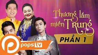 Thương Lắm Miền Trung Ơi (Phần 1) Trường Giang, Thu Trang, Hồ Việt Trung
