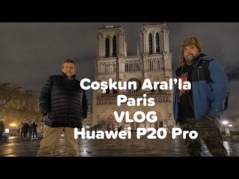 Coşkun Aral ile Paris ve Huawei P20 Pro Lansmanı /  haberci france