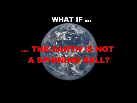 GLOBE LIE - WHAT IF ... the Earth is not a spinning ball?
