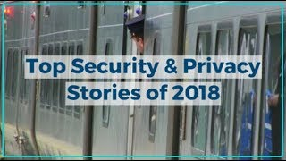 Top Security & Privacy Stories of 2018