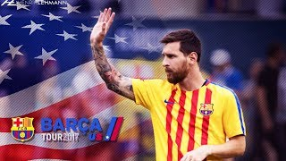 Lionel messi ● us tour 2017 ● pre-season 2017/18 hd