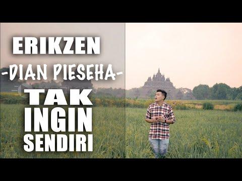 Tak ingin Sendiri - Dian Piesesha Cover By Erikzen, Lagu tembang kenangan - Lagu lawas
