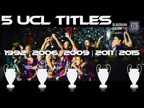 FC Barcelona 5 UEFA Champions League Titles (Short Tribute Movie) | 1992 | 2006 | 2009 | 2011 | 2015