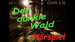 Der dunkle Wald - Hörspiel - Die Trisolaris-Trilogie - Band 2