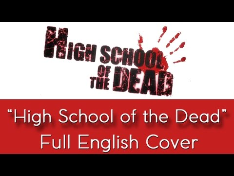 """""""Highschool Of The Dead"""" - Full English cover - by The Unknown Songbird"""